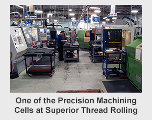 one of the precision machining cells at superior thread rolling