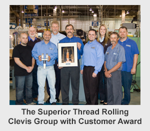 the superior thread rolling clevis group with customer award